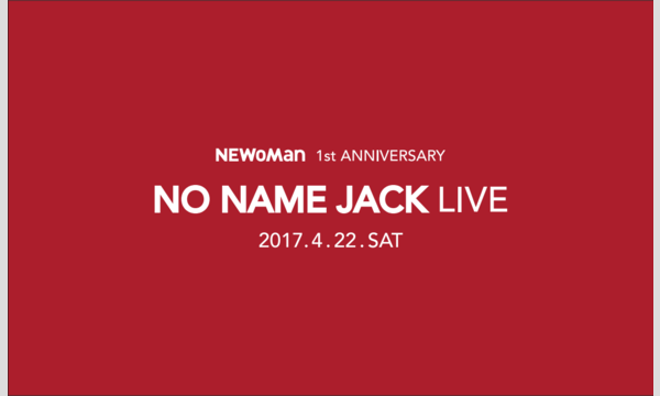 【NEWoMan 1st Anniversary】NO NAME JACK LIVE in東京イベント