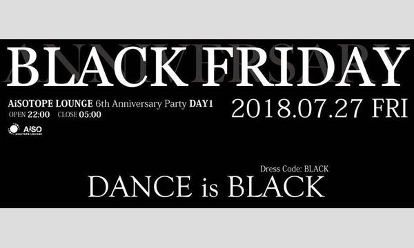 AiSOTOPE LOUNGE 6th Anniversary -BLACK FRIDAY- イベント画像1