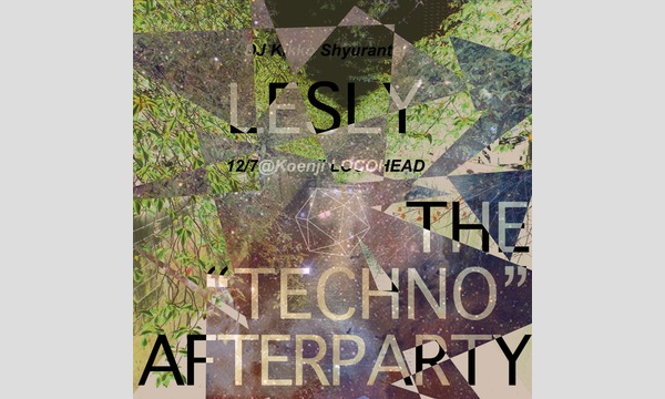 "Lesley ""TECHNO"" AFTER PARTY イベント画像1"