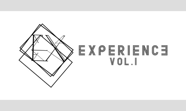 【当日券割引クーポン】11月22日(金)開催「EXPERIENCE VOL.1」 イベント画像1