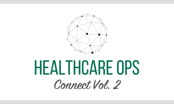 Healthcare Ops Connect Vol. 2 イベント画像1