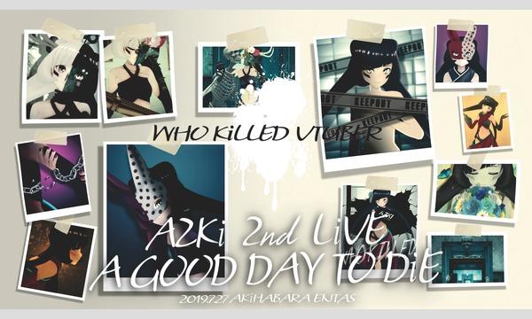 AZKi 2nd Live 『A GOODDAY TO DiE』 #AZ葬 イベント画像1