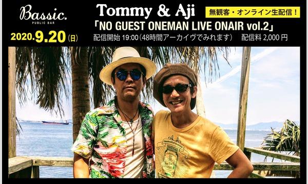 public bar Bassic.のTommy&Aji「NO GUEST ONEMAN LIVE ONAIR vol.2」イベント