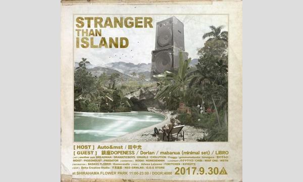 STRANGER THAN ISLAND 2017 イベント画像1