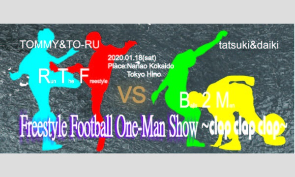 Freestyle Football One-man Show~Clap Clap Clap~ イベント画像1