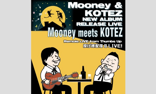 "10/16 fri  NEW ALBUM ""Mooney meet KOTEZ"" RELEASE LIVE イベント画像1"