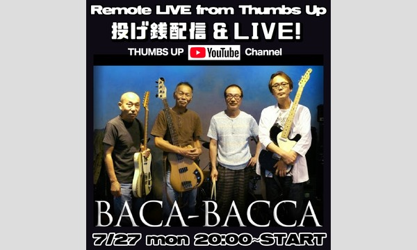 7/27 mon BACABACCA Remote LIVE from Thumbs イベント画像1