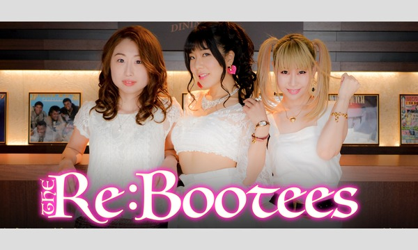 The Re:Bootees︎ live streaming from MZES TOKYO July 29 2020 イベント画像1