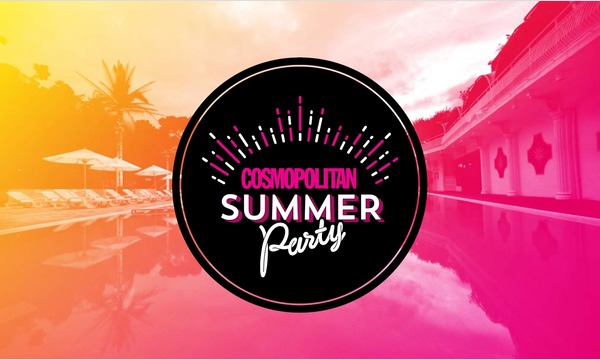 "COSMOPOLITAN SUMMER Party ""NIGHT TIME""~夜の部~ イベント画像1"