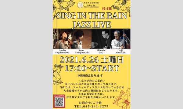 6/26 SINGIN THE RAIN JAZZ LIVE イベント画像1