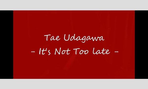 5th Streetの宇田川 妙 〝It's Not Too Late〟(見逃し配信)イベント
