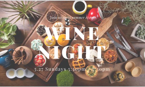 【ワインで夏はじめ】『Wine Night』~Early Summer Event!~ イベント画像1